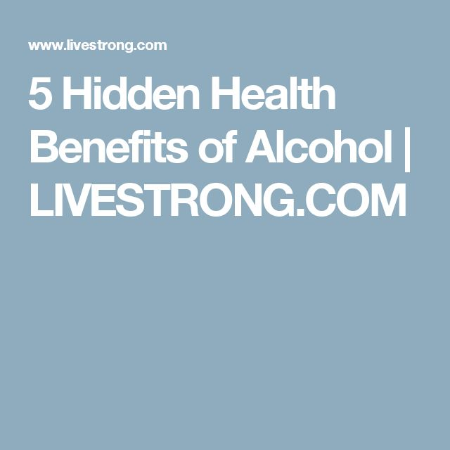 5 Hidden Health Benefits of Alcohol | LIVESTRONG.COM