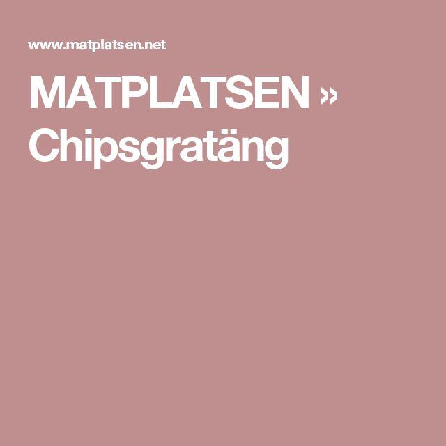 MATPLATSEN » Chipsgratäng