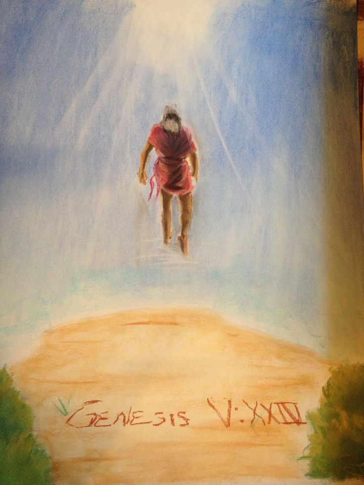 Genesis 5:24 Enoch walked with God, and he was not, for God took ...