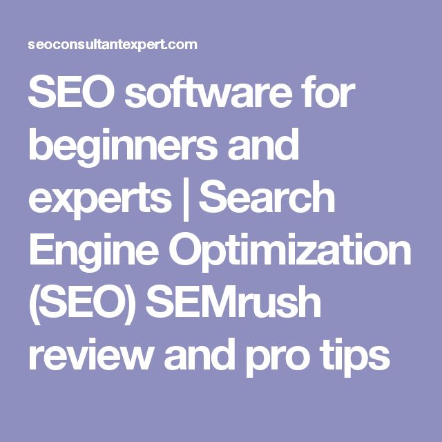 SEO software for beginners and experts | Search Engine Optimization (SEO) SEMrush review and pro tips