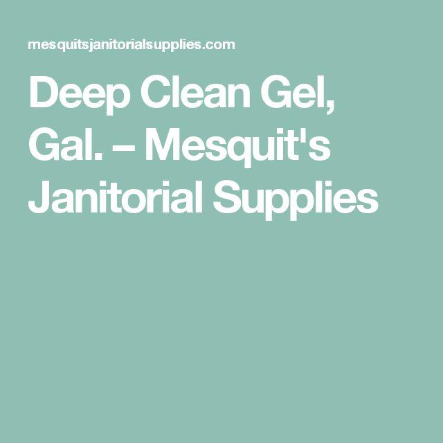 Deep Clean Gel, Gal. – Mesquit's Janitorial Supplies