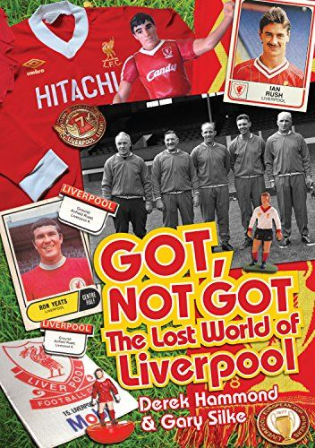 From 3.90:Got Not Got: The Lost World Of Liverpool Football Club | Shopods.com