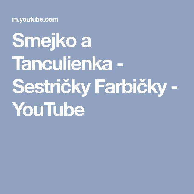 Smejko a Tanculienka - Sestričky Farbičky - YouTube