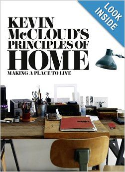 Kevin McCloud's Principles of Home: Making a Place to Live: Kevin McCloud: 9780007425068: Amazon.com: Books