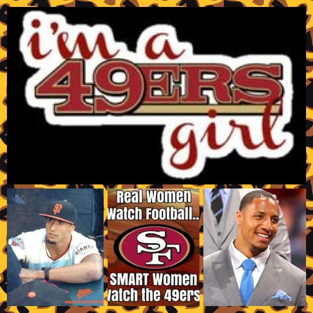 I am a niners girl and proud (: Eric Reid and Colin kaepernick my fave players <3