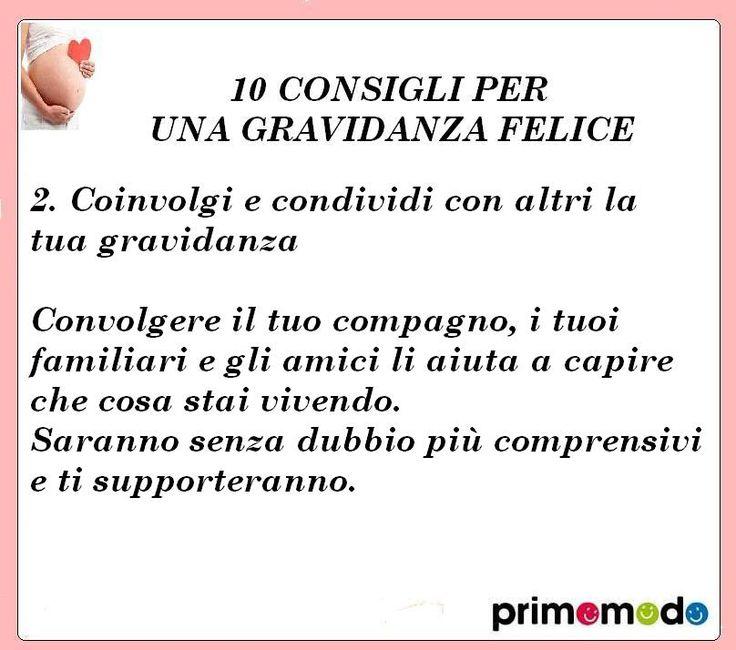10 consigli per una gravidanza felice. Consiglio numero 2 - Coinvolgi e condividi http://www.primomodo.com/10-consigli-per-una-gravidanza-felice.html