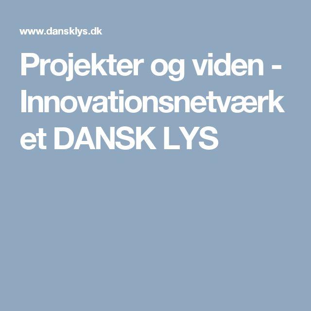 Projekter og viden - Innovationsnetværket DANSK LYS