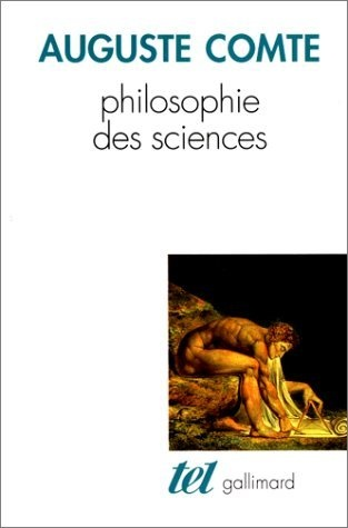Philosophie des sciences de Auguste Comte, http://www.amazon.fr/dp/2070740978/ref=cm_sw_r_pi_dp_Y8pirb13AGAMP