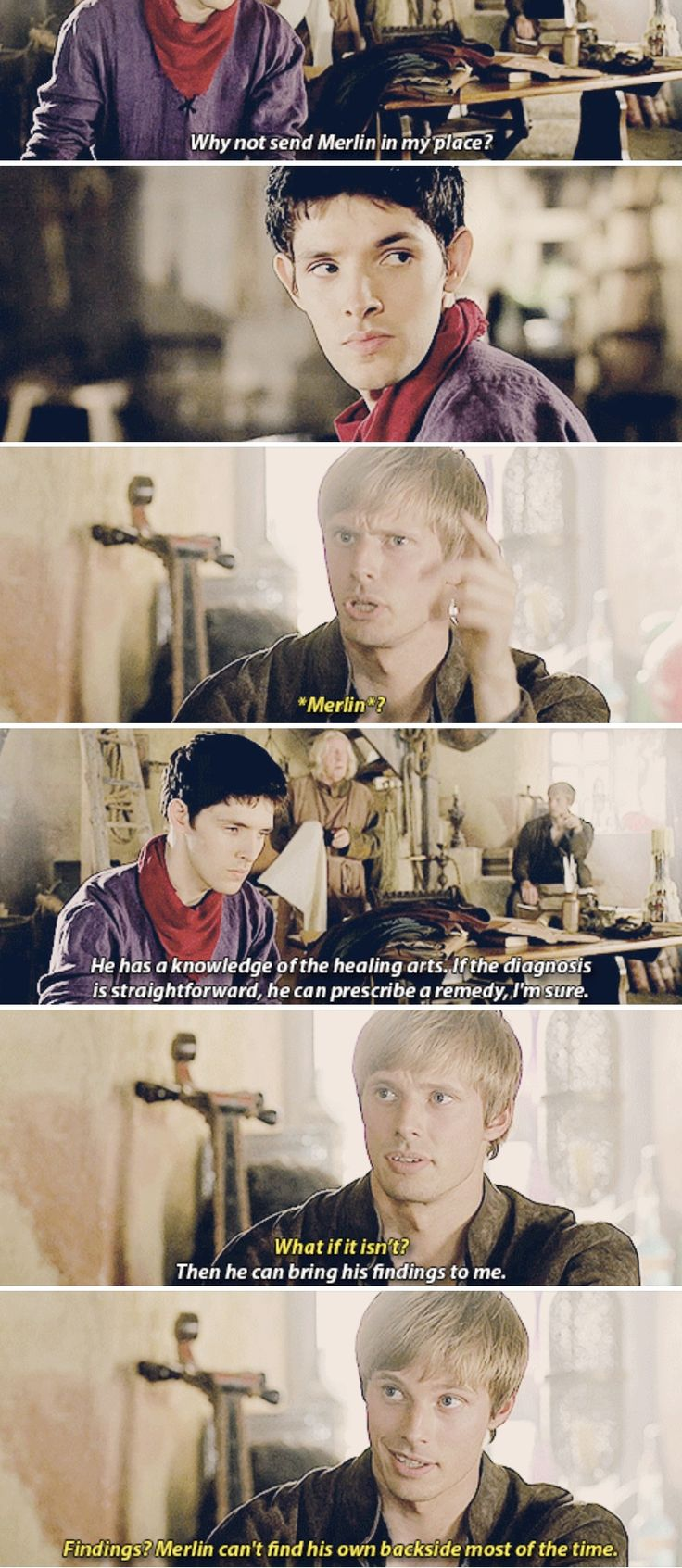Merlin - I think he's capable of much more than you imagine, sire.