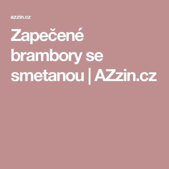 Zapečené brambory se smetanou | AZzin.cz
