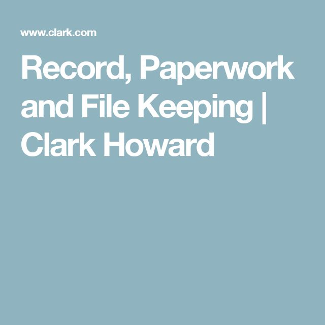 Record, Paperwork and File Keeping | Clark Howard
