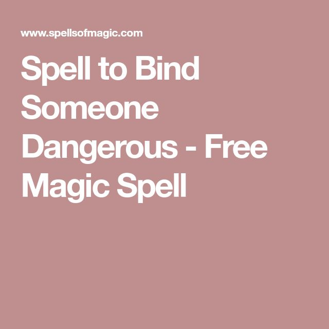 Spell to Bind Someone Dangerous - Free Magic Spell
