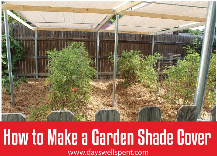 How To Make A Sun Shade Cover For A Vegetable Garden Shade Cover Garden Sun Shade Shade Garden