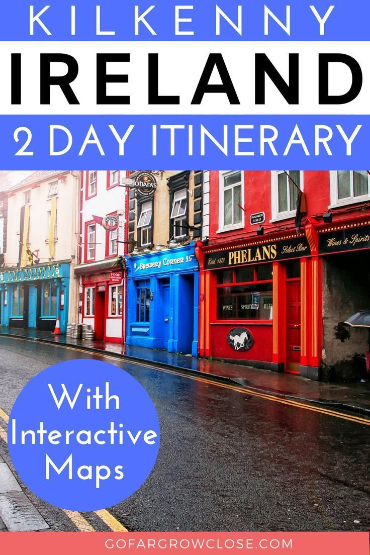 Exciting Kilkenny Itinerary All The Kilkenny Travel Tips That You Need In An Amazing Kilkenny Itinerary In 2020 Kilkenny Europe Travel Destinations Ireland Vacation