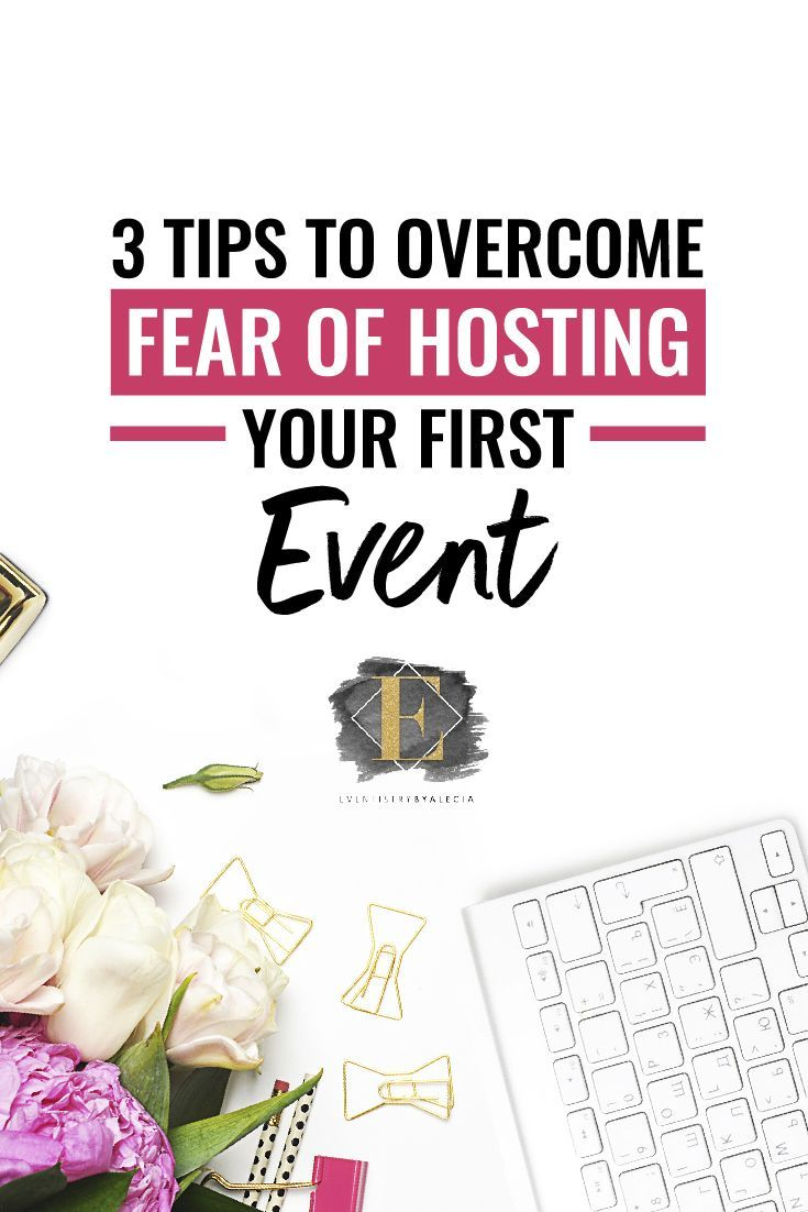 3 Tips To Overcome Fear of Hosting Your First Event! #event #eventplanning