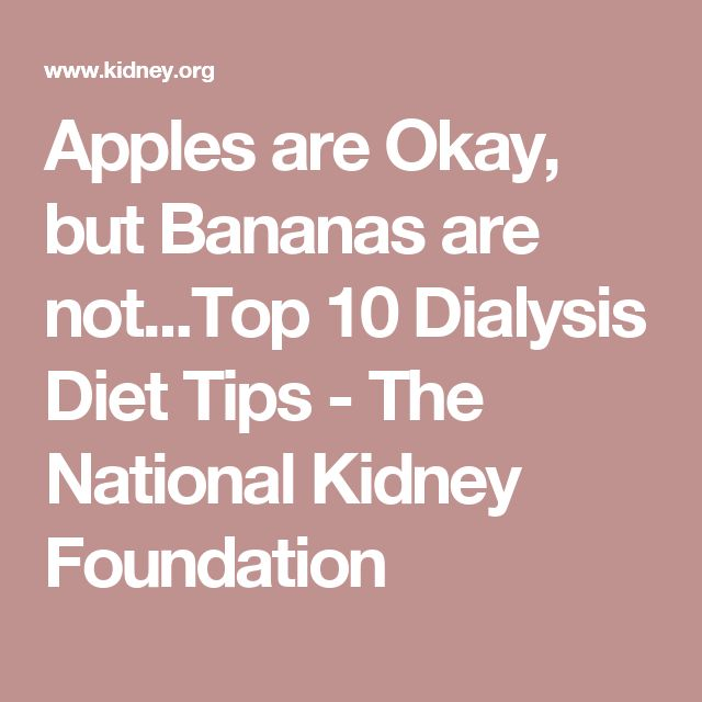 Apples are Okay, but Bananas are not...Top 10 Dialysis Diet Tips - The National Kidney Foundation