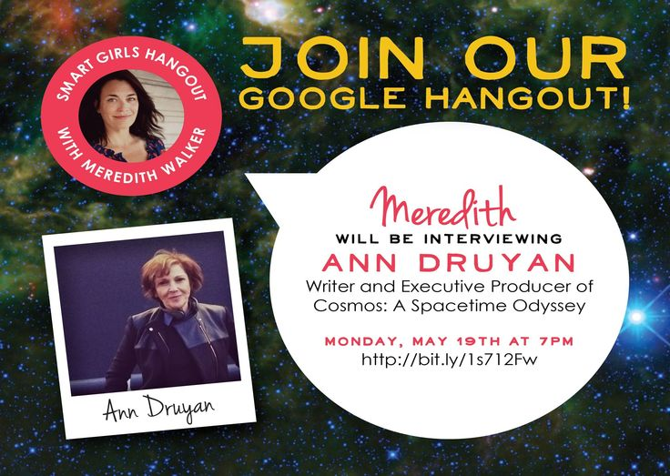Did you miss our hangout with Smart Girl Meredith Walker and Ann Druyan, executive producer/writer/director of FOX's Cosmos with Neil deGrasse Tyson?  Watch the whole thing on the Smart Girls YouTube page!   What was your favorite Ann quote?