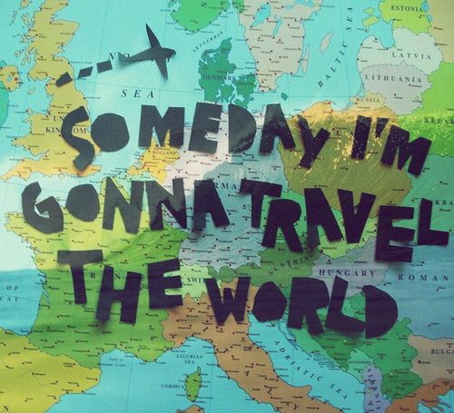 Travel The World Quotes Tumblr: Someday I'm Gonna Travel The World. #Travel #picturequotes