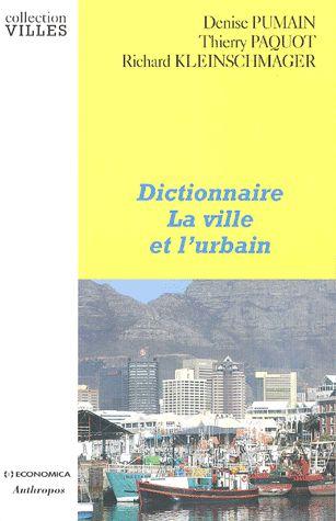 Dictionnaire La ville et l'urbain http://cataloguescd.univ-poitiers.fr/masc/Integration/EXPLOITATION/statique/recherchesimple.asp?id=104576588