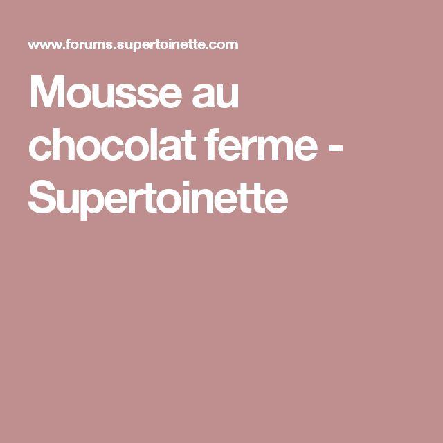 Mousse au chocolat ferme - Supertoinette