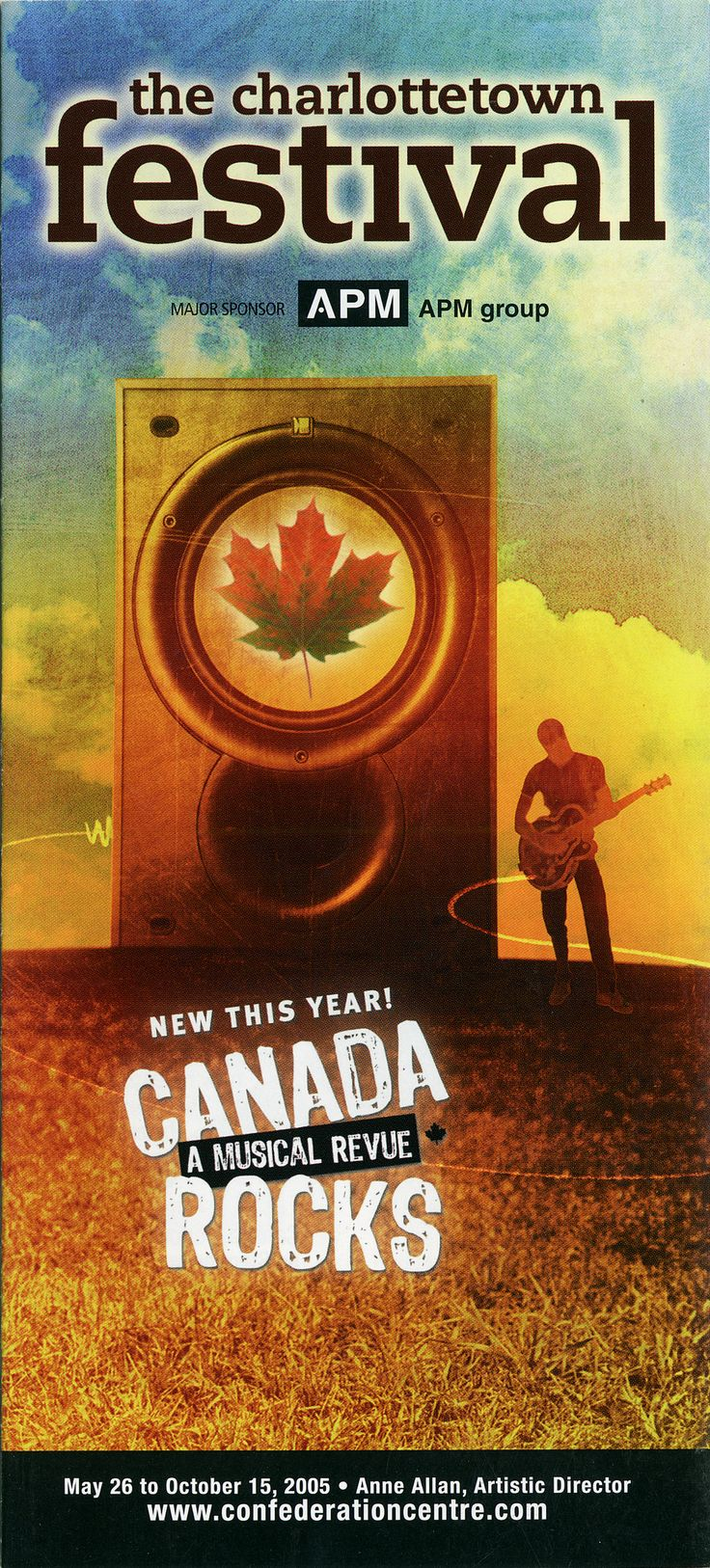 2005:	Anne of Green Gables – The Musical™ -The Musical™, 	Canada Rocks: A Musical Revue, 	A Closer Walk with Patsy Cline, 	Hedgerow, 	C'est What?