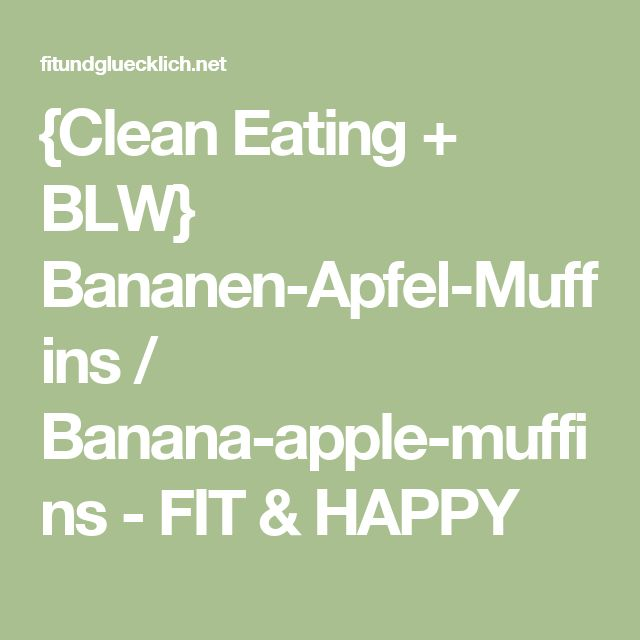 {Clean Eating + BLW} Bananen-Apfel-Muffins / Banana-apple-muffins - FIT & HAPPY