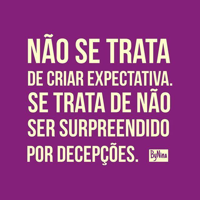 """@instabynina's photo: """"""""Não se trata de criar expectativa. Se trata de não ser surpreendido por decepções."""" ByNina #frases #pensamentos #citações #expectativas #bynina #instabynina"""""""