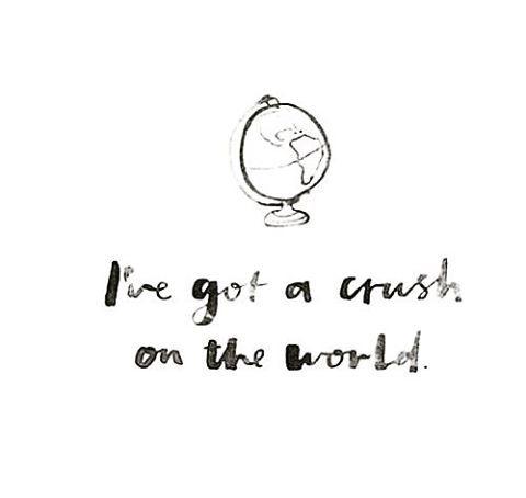 I've got a crush on the world....  #crush #world #travel #dreams #heart❤️ #travelingram #love #wanderlust #ineedaholiday