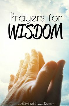 Wisdom is one of the most sought-after blessings. Access the power available through praying the Scriptures by lifting these 12 biblical prayers for wisdom.
