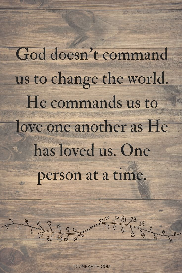 Could unconditional love change the world? | God doesn't command us to change the world, He commands us to love | Learning to love unconditionally #godslove #changetheworld #godscommands #tounearth