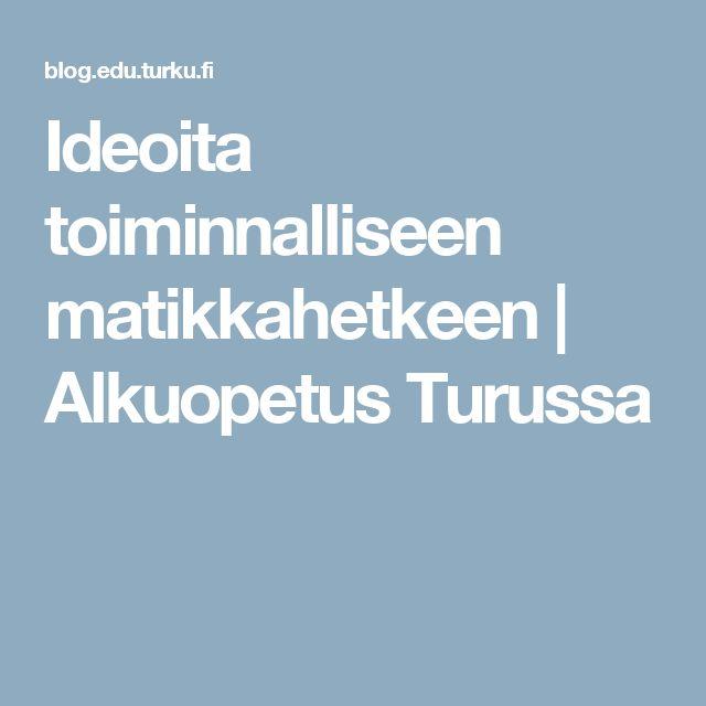 Ideoita toiminnalliseen matikkahetkeen   Alkuopetus Turussa