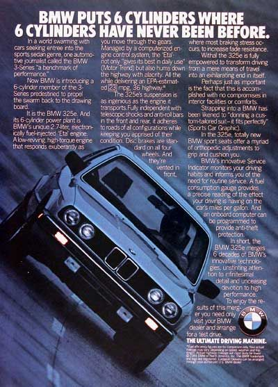 "1984 BMW 325e vintage ad. BMW puts 6 cylinders where 6 cylinders have never been before.  Equipped with BMW's unique 2.7 liter electronically fuel injected ""ETA"" engine."