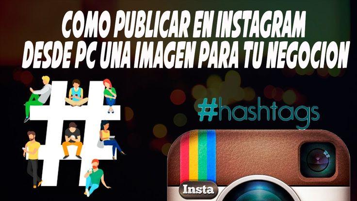 Como Promocionar en Instagram - Como Publicar en Instagram Desde PC una ...