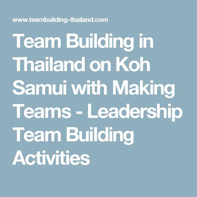 Team Building in Thailand on Koh Samui with Making Teams - Leadership Team Building Activities