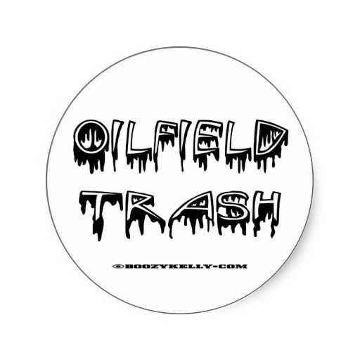 OilField Trash, OilField Sticker, Hard Hat Sticker