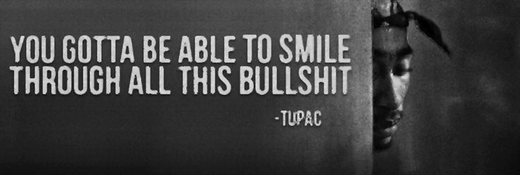 Tupac - Bullshit quote