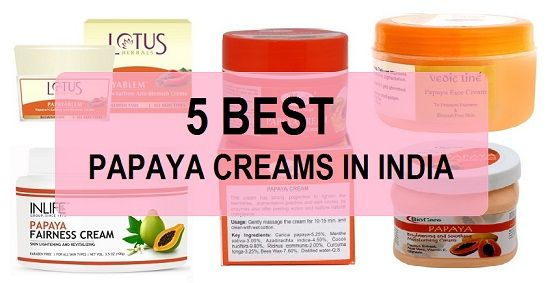 5 Best Papaya Cream in India with price and Benefits