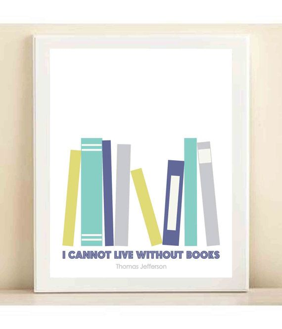 """I cannot live without books"" print."