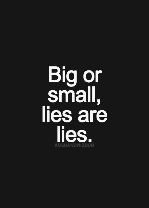 Mentira é mentira.