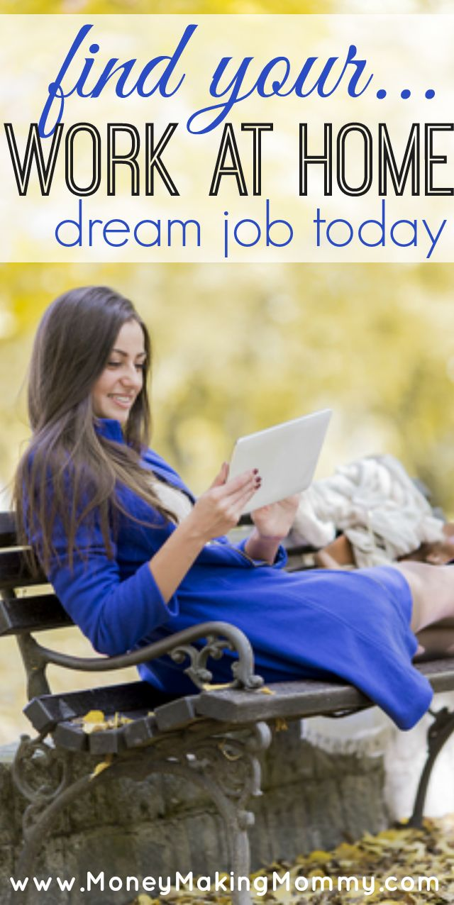 Work at home, work from anywhere. The jobs are out there! See all the latest work at home job leads at MoneyMakingMommy.com.  If your job search is focused on finding at home employment or a home based career then you'll want to see this job board. Every day new job leads are posted and they are all positions that can be done from home.