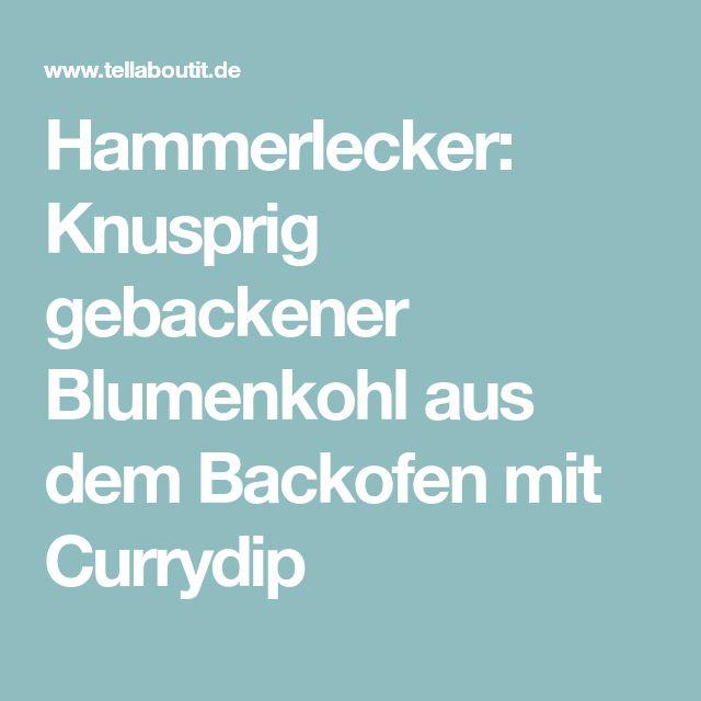 Hammerlecker: Knusprig gebackener Blumenkohl aus dem Backofen mit Currydip