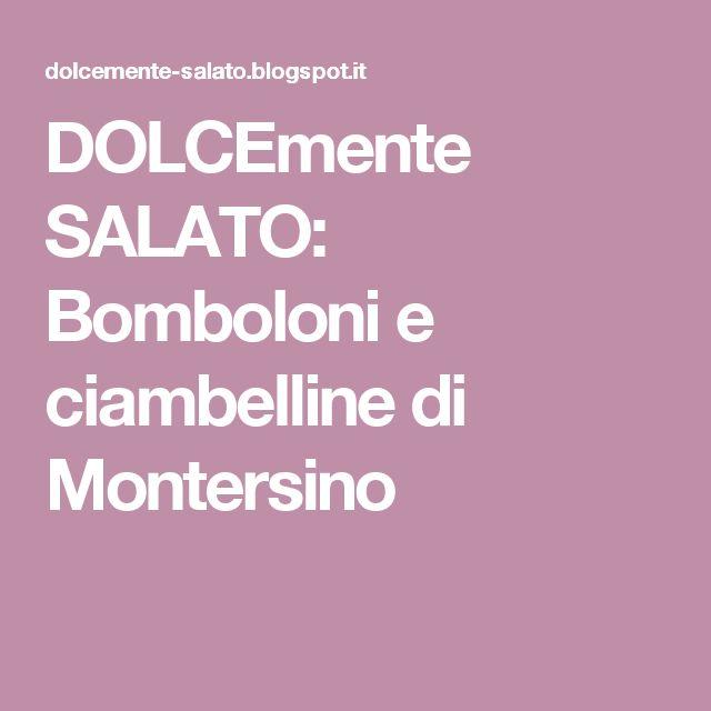 DOLCEmente SALATO: Bomboloni e ciambelline di Montersino