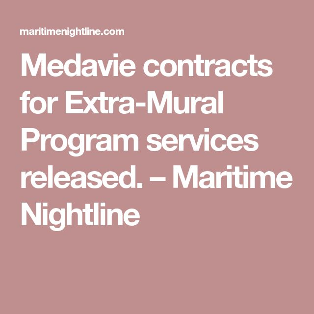 Medavie contracts for Extra-Mural Program services released. – Maritime Nightline