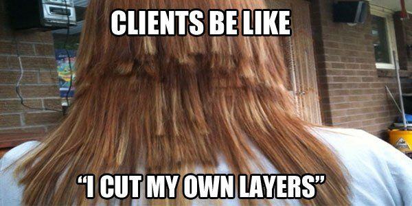 Never mess with a hairstylist... they cut people for a living. Something to laugh at, but also think about.  Are you guilty???