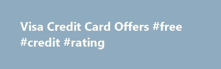 Visa Credit Card Offers #free #credit #rating http://pakistan.remmont.com/visa-credit-card-offers-free-credit-rating/  #apply credit card online # UnitedStatesCredit.com – Personal Loans $100 – $35,000 A typical APR for the loans listed ranges from 261% to 1304% for a short-term loan. About CreditCards.org Financial Tools & Resources *DISCLAIMER: Creditcards.org strives to keep its information up to date and accurate. This information might deviate from what you see when you visit a…