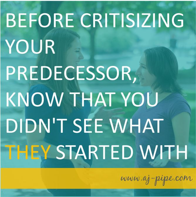 Don't criticize your #predecessor