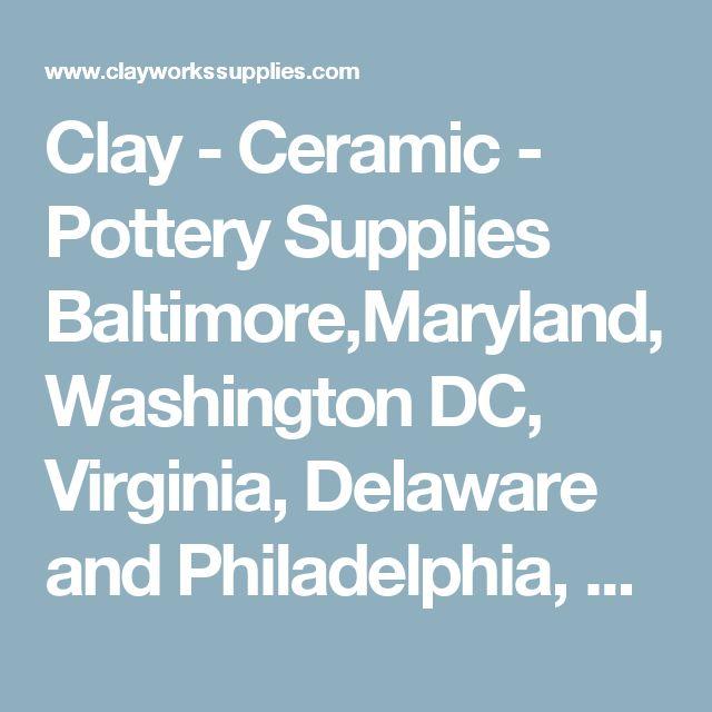 Clay - Ceramic - Pottery Supplies Baltimore,Maryland, Washington DC, Virginia, Delaware and Philadelphia, Pennsylvania