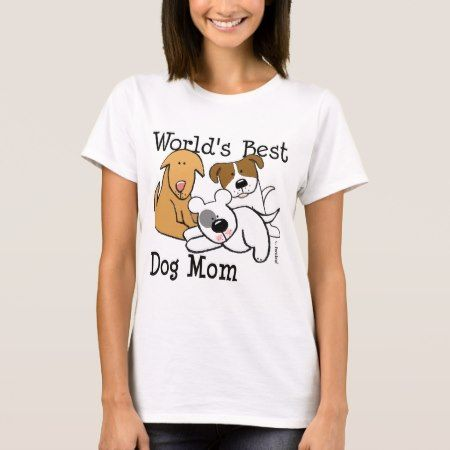 World's Best Dog Mom T-Shirt - click/tap to personalize and buy