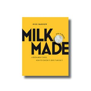 Book Recommendation: Milk.Made. With its elegant design and stunning photography Milk. Made. gives readers all the information they need to make good choices about the cheese they buy, and having bought it, how to store it, serve it and cook with it.