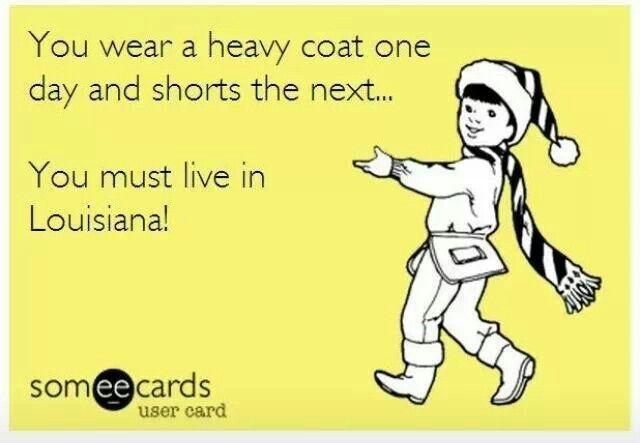Gotta love Louisiana weather!